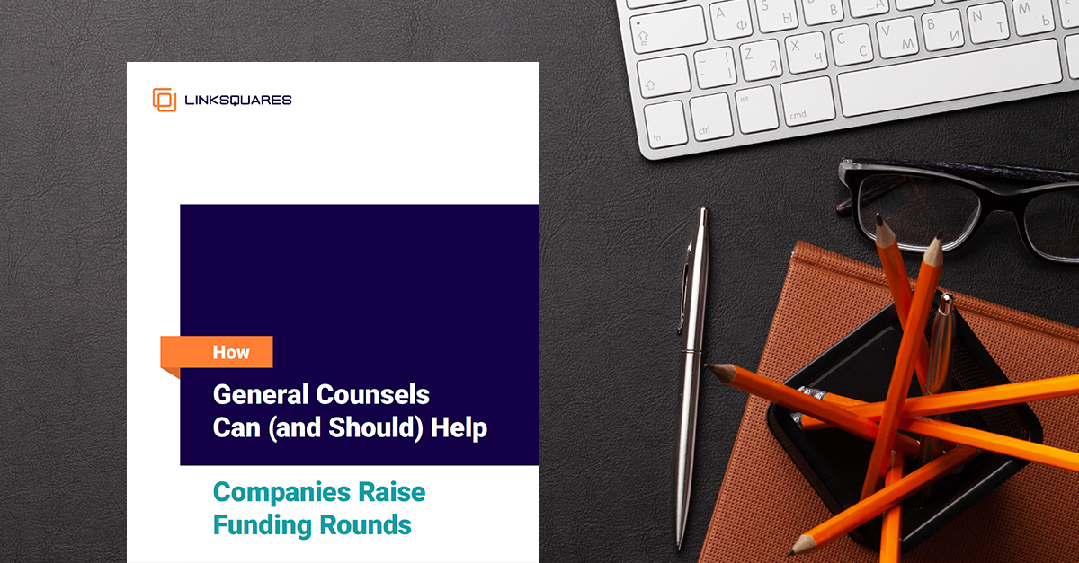 How General Counsels Can (and Should) Help Companies Raise Funding Rounds