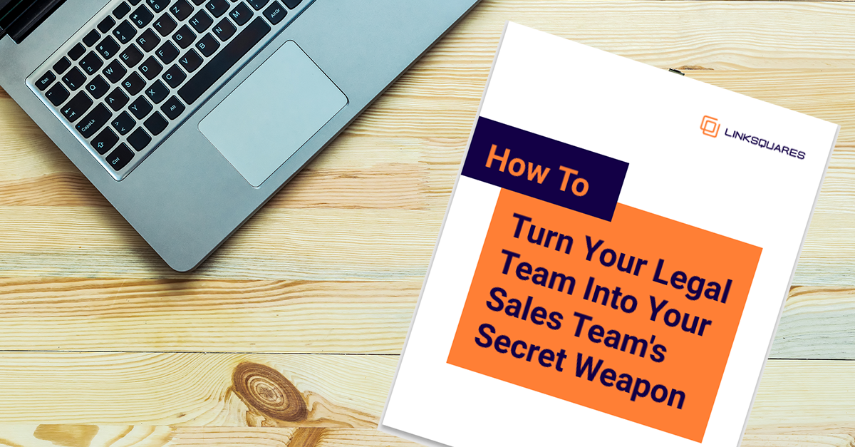 How to Turn Your Legal Team into Your Sales Teams Secret Weapon